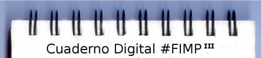Cuaderno Digital #FIMP – Tercera Parte